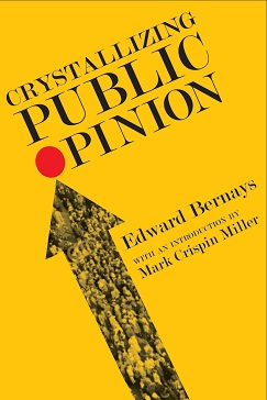 Crystallizing Public Opinion (1923), by Edward Bernays