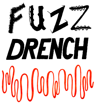FUZZ DRENCH