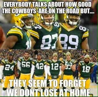 everybody talks about how good the cowboys are on the road but... They seem to forget we dont lose at home