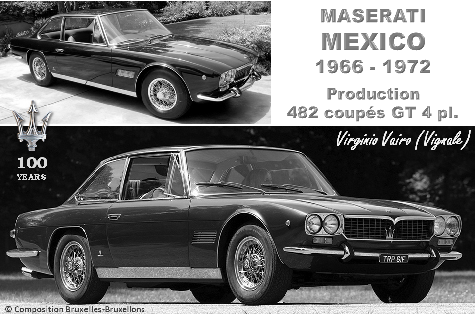 MASERATI 100 YEARS - AUTOWORLD BRUSSELS -  Maserati MEXICO - 1966-1972 - Design : Viginio Vairo (VIGNALE) - Production : 482 coupé GT 4 PL. -  Bruxelles-Bruxellons