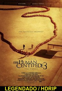 Assistir The Human Centipede III (Final Sequence) Legendado 2015