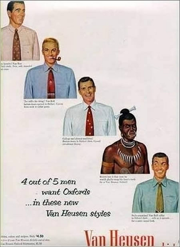 racism advertisments Even womanizing don draper would probably hang his head in shame over these advertisements.