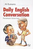 toko buku rahma: buku DAILY ENGLISH CONVERSATION (Percakapan Sehari-hari), pengarang ali sumanto, penerbit pustaka pelajar