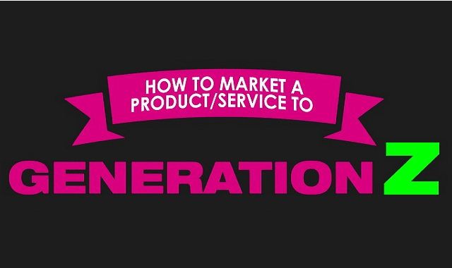 How to market a product/service to generation Z
