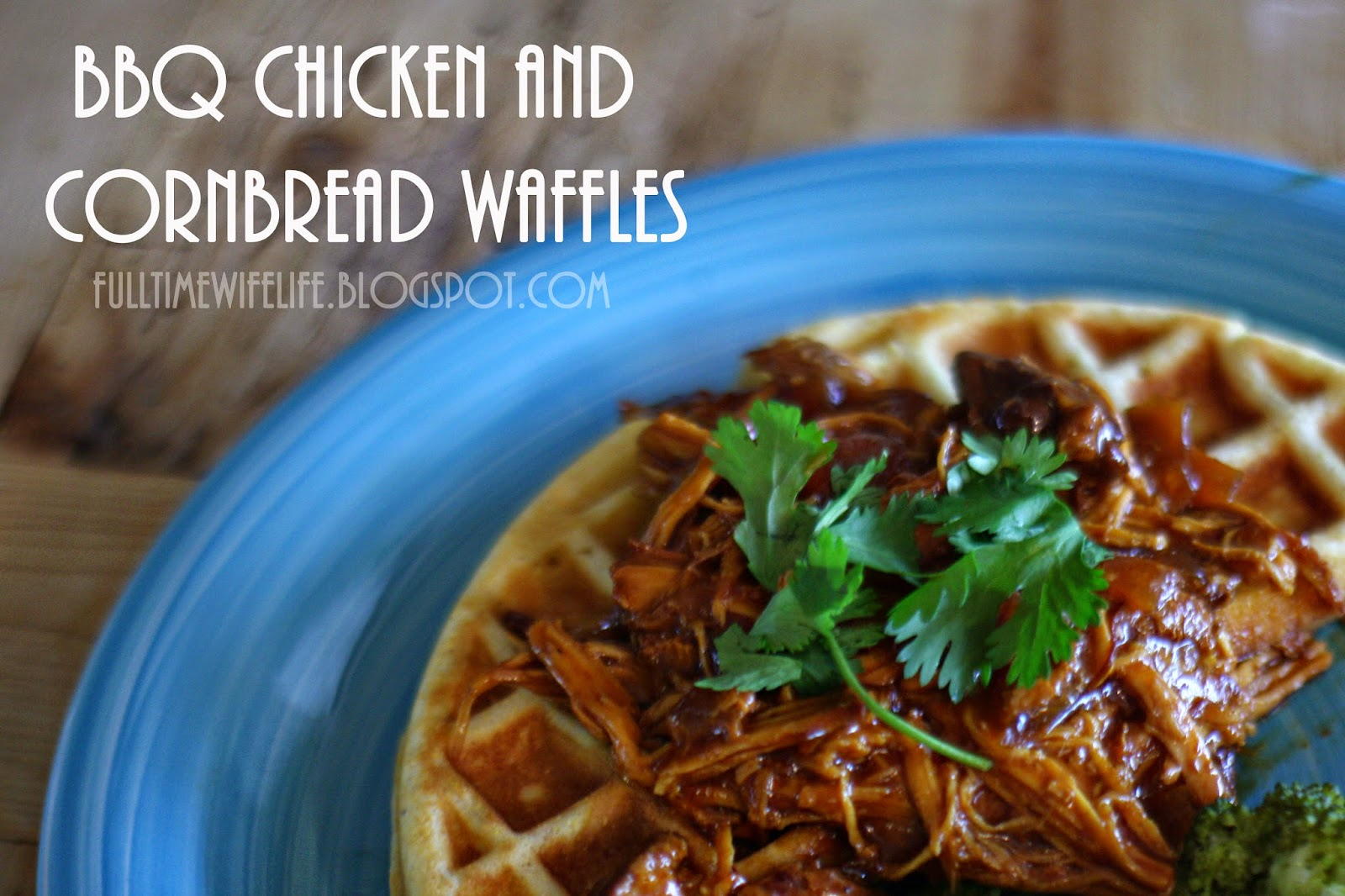 Full time wife life bbq chicken and cornbread waffles for the chicken forumfinder Gallery