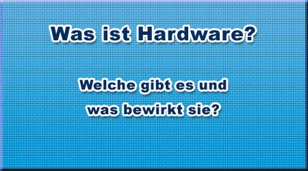 Was ist Hardware?