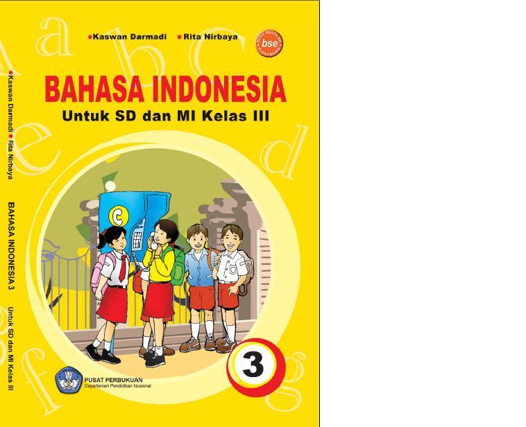 """Buku Bahasa Indonesia untuk SD/MI Kelas 3 pengarang """"Kaswan Darmadi"""