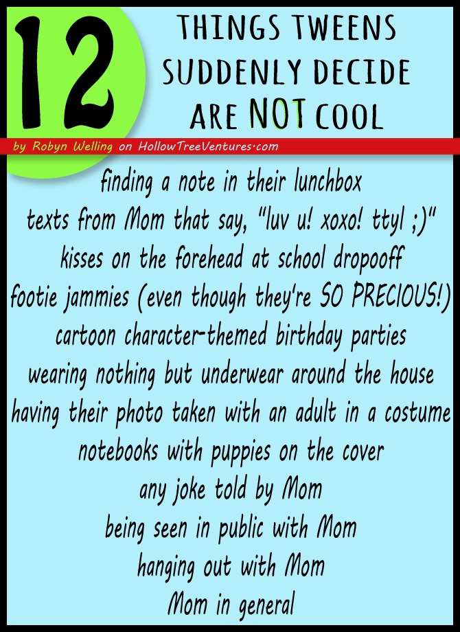 12 things tweens think are uncool by Robyn Welling