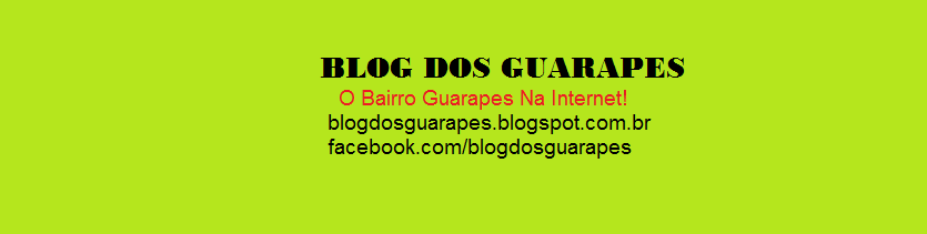 BLOG DOS GUARAPES