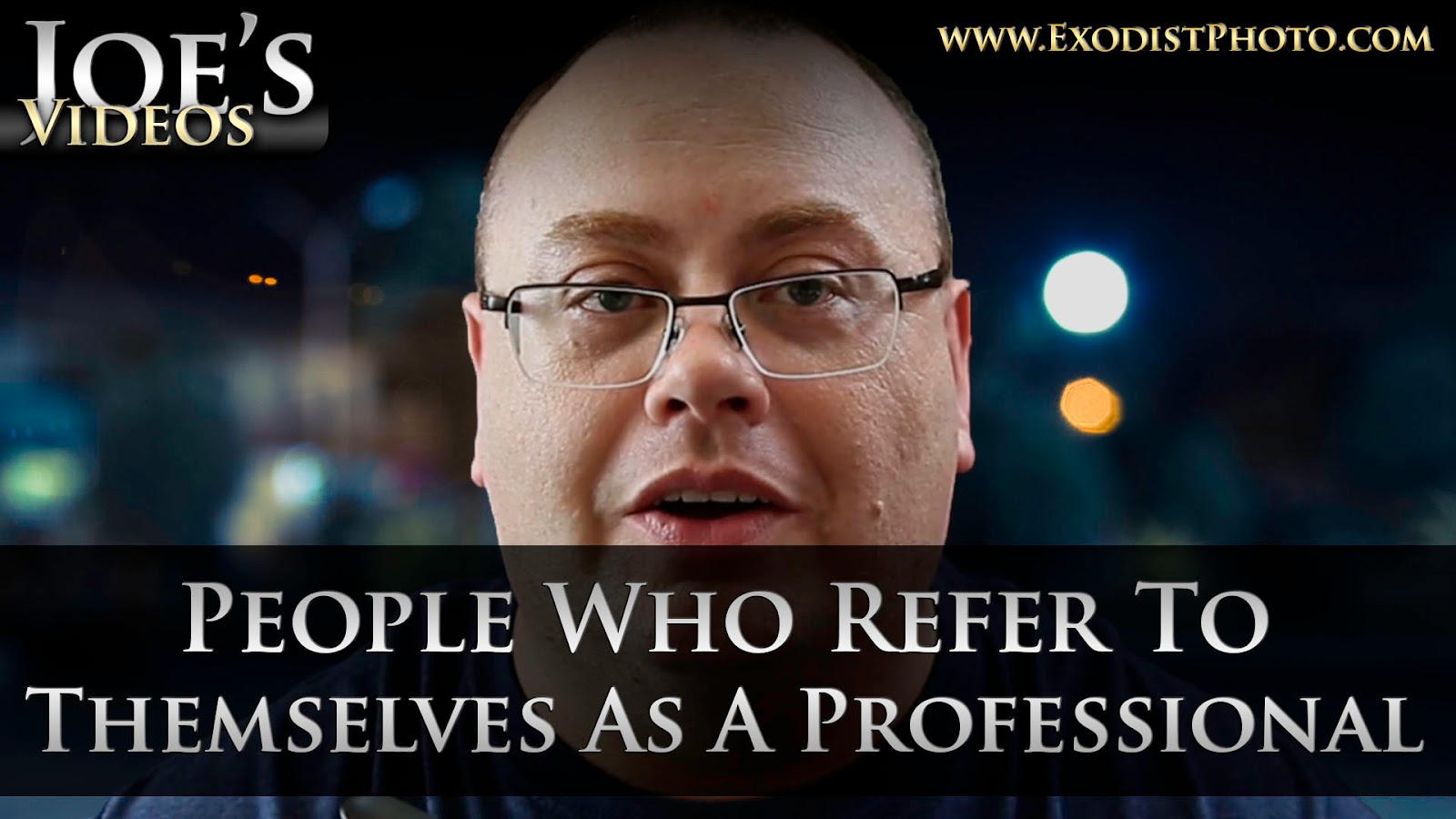 People Who Refer To Themselves As Professional Photographer Or Retoucher | Joe's Videos