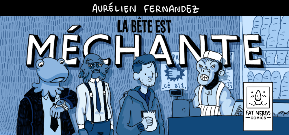 La bête est méchante, le blog de Aurélien Fernandez