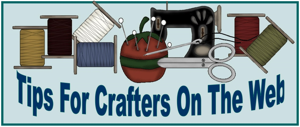 "Thanks for visiting My ""Tips For Crafters On The Web"" blog."