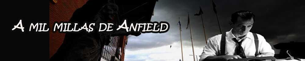 A mil millas de Anfield