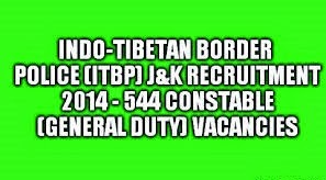 ITBP Recruitment 2014 for 544 Constables-Apply for Constable Posts in Jammu & Kashmir (J&K) State www.itbpolice.nic.in www.jobzres.blogspot.com