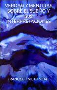 VERDAD Y MENTIRAS SOBRE LOS SUEÑOS Y SUS INTERPRETACIONES