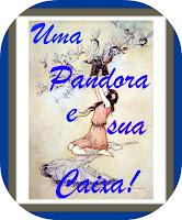 Uma Pandora e sua caixa