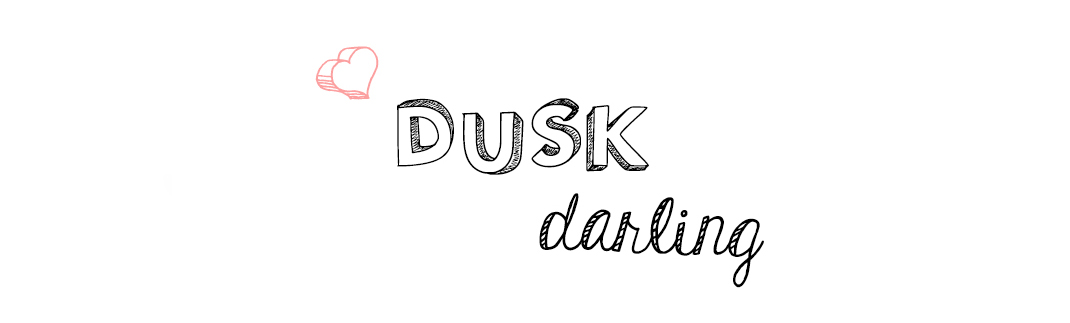 Dusk darling style