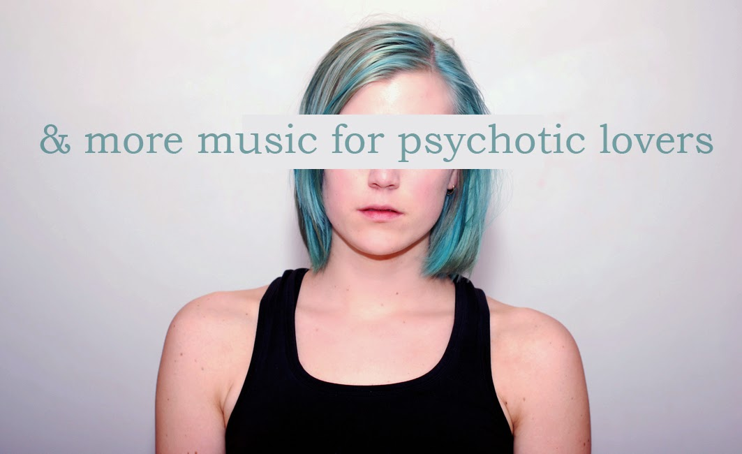 & more music for psychotic lovers