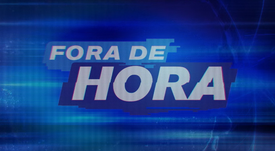 FORA DE HORA: 1ª TEMPORADA