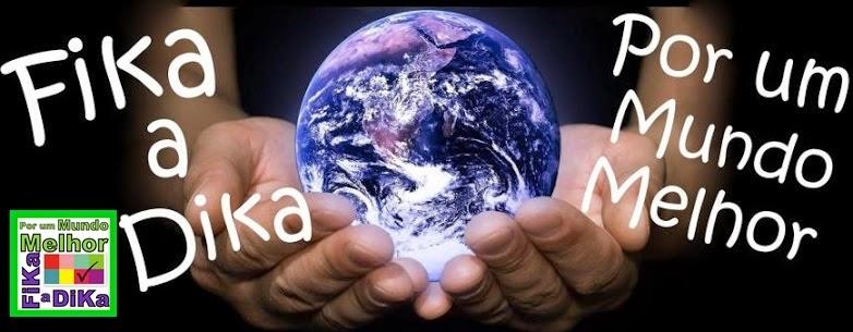 Fika a Dika - Por um Mundo Melhor