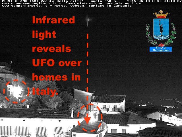 UFO Parked Over Italy Neighborhood Revealed By Infrared Security Lights, June 14, 2015, UFO Sighting News. UFO%252C%2BUFOs%252C%2Bsighting%252C%2Bsightings%252C%2BJustin%2BBieber%252C%2Bmusic%252C%2Baward%252C%2Bsun%252C%2Bsolar%252C%2Bastrobiology%252C%2Bnasa%252C%2Btop%2Bsecret%252C%2BET%252C%2Bshuttle%252C%2Batlantis%252C%2BW56%252C%2Buredda%252C%2Bscott%2Bc.%2Bwaring%252C%2Blights%252C%2Bwhite%252C%2Bgame%252C%2B%2BCeres%252C%2Bapollo%252C%2B11%252C%2Bwiz%2Bkhalifa%252C%2Bshia%2BItaly%2B%252C%2Bparanomal%252CCNN%252C%2B252
