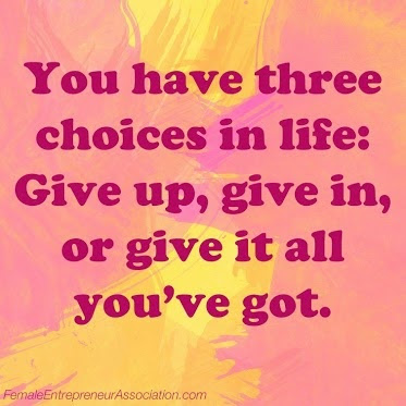 inspirational picture quotes you have three choices in
