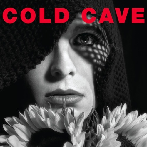 Cold Cave - Cherish The Light Years