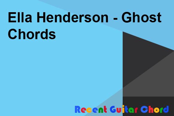 Ella Henderson - Ghost Chords