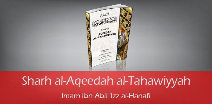 Sharh al-Aqeedah al-Tahawiyyah by Imam Ibn Abil 'Izz al-Hanafi