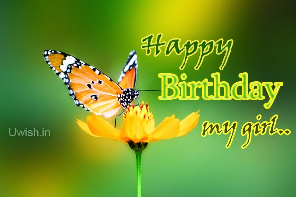 Happy Birthday My Girl e greetings and wishes with butterfly sitting on a flower.