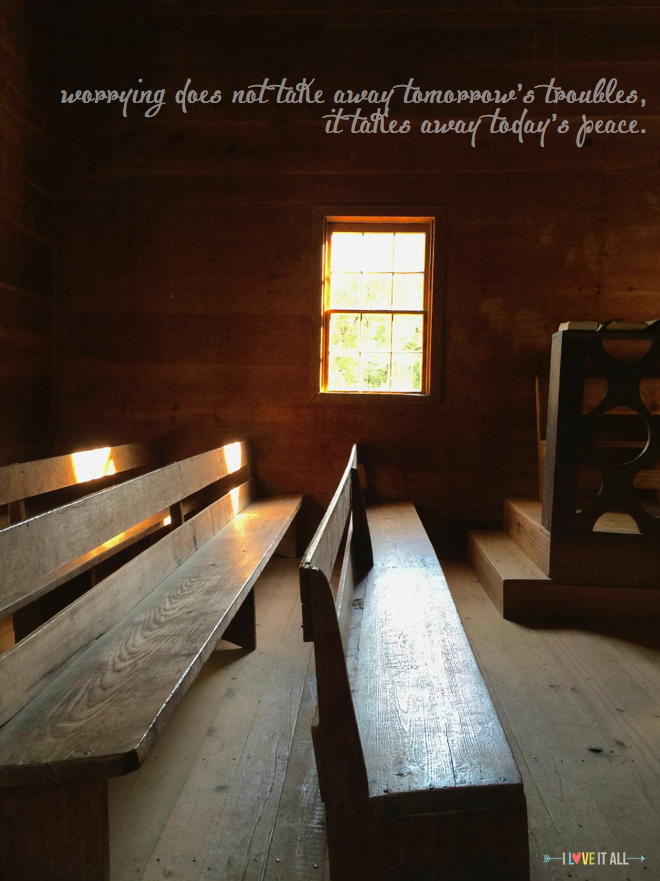 #quote #goodwords #quotes #worrying #peace #churchpews #cadescove