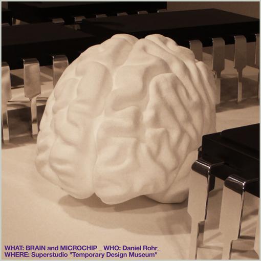 (brain seating and microchip table - seduta a forma di cervello e tavolino a microchip) BRAIN AND MICROCHIP / DANIEL ROHR / SUPERSTUDIO - TEMPORARY DESIGN MUSEUM