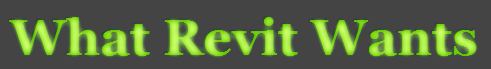 What Revit Wants