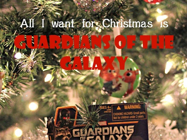 All I want for Christmas is Guardians of the Galaxy
