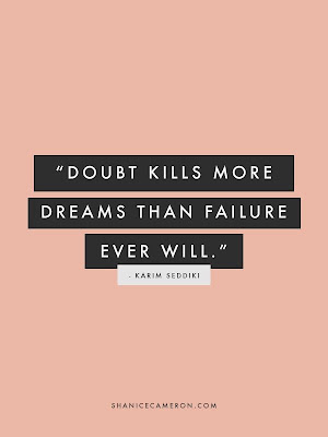 don't doubt yourself. inspiration words