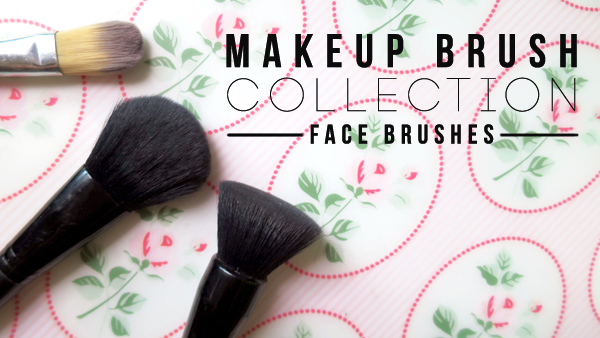 Makeup Brush Collection Part 1: Face Brush Review
