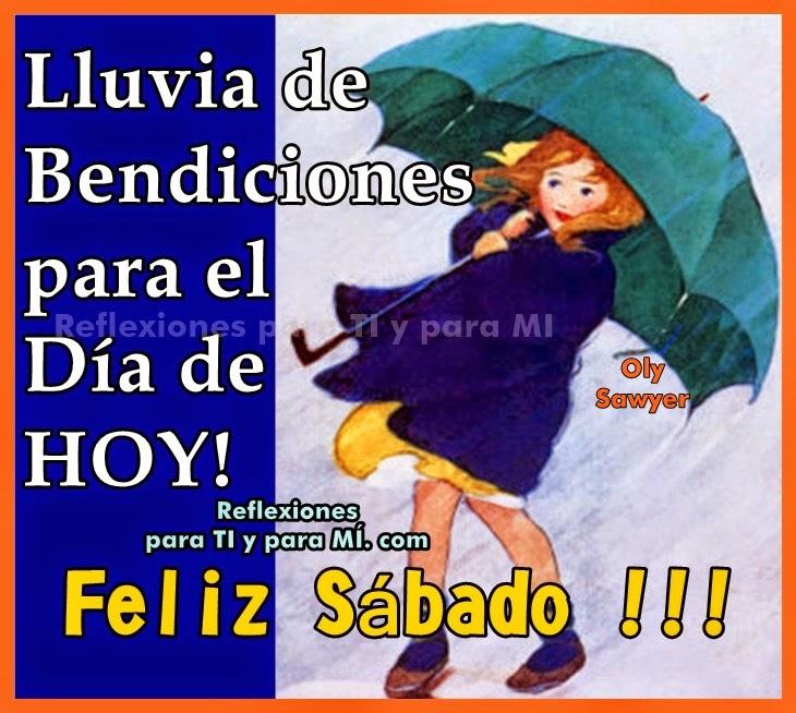 Lluvia de Bendiciones para el Día de HOY !  FELIZ SÁBADO !!!