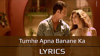 Tumhe Apna Banane Ka Song Lyrics - Hate Story 3