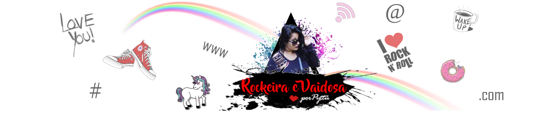 Rockeira e Vaidosa