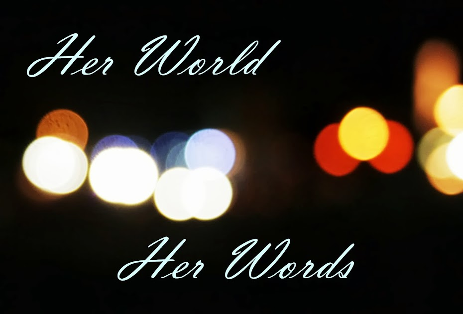 Her world, her words