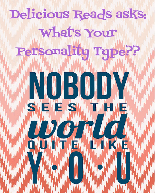 Types Personalities Beyond: Delicious Reads: Delicious Reads Asks: What's Your