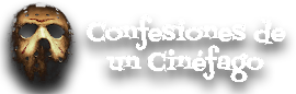 CONFESIONES DE UN CINÉFAGO
