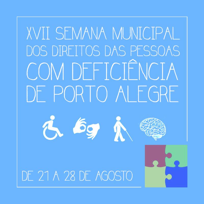 XVII Semana Municipal dos Direitos das Pessoas com Deficiência de Porto Alegre