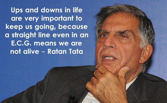 granary of quotes ratan tata on ups and downs in life