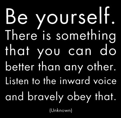 A Passionate Life............: Be Original, Be yourself !!!!