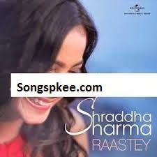 Raastey – Shraddha Sharma (2014) Songs.Pk IndiPop MP3 Download Free Songs