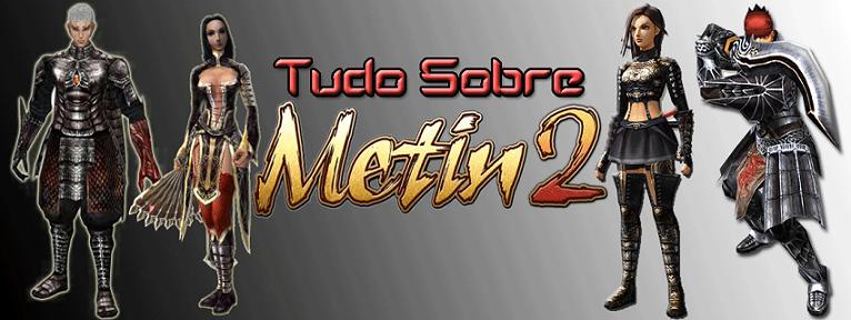 Tudo Sobre Metin2
