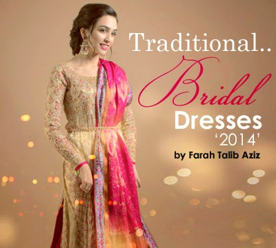 Traditional Bridal Dresses 2014 By Farah Talib Aziz