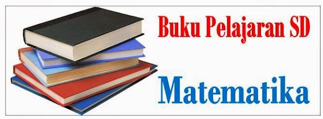 Download Buku Pelajaran Matematika SD Kelas 1-6
