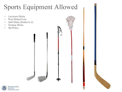 Sports Equipment Allowed • Lacrosse Sticks • Pool Sticks/Cues • Golf Clubs (limited to 2) • Hockey Sticks • Ski Poles